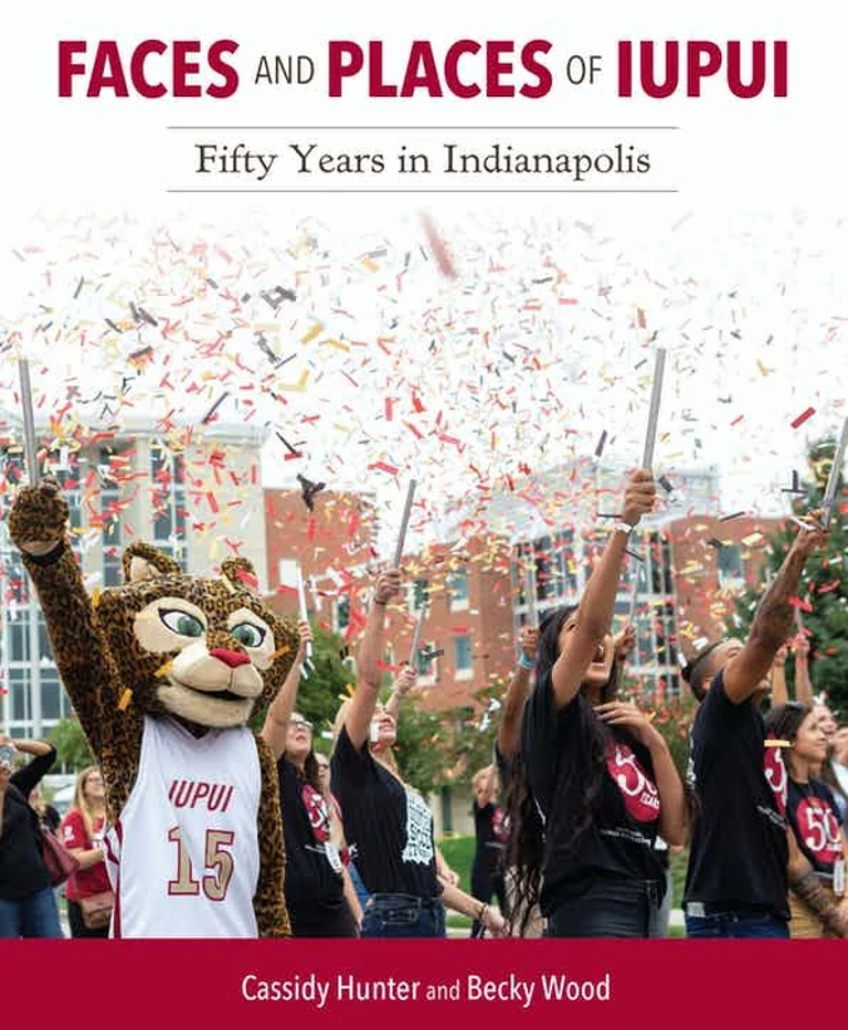 Cover of Faces and Places of IUPUI book