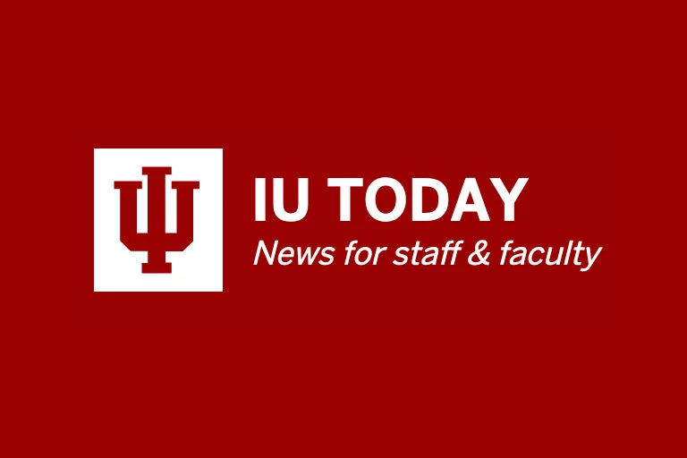 The words 'IU Today' and 'news for staff and faculty'