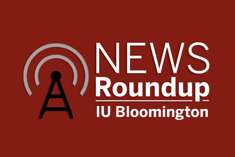 text on a red background reads News Roundup, IU Bloomington