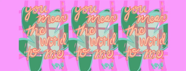 The words You Mean the World to Me are seen against a green and pink background