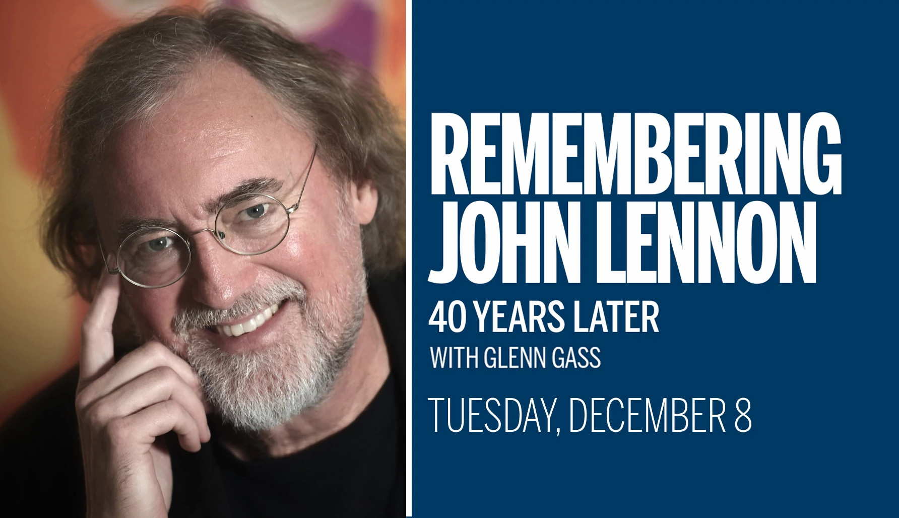 Glenn Gass with text that says 'Remembering John Lennon 40 Years Later'