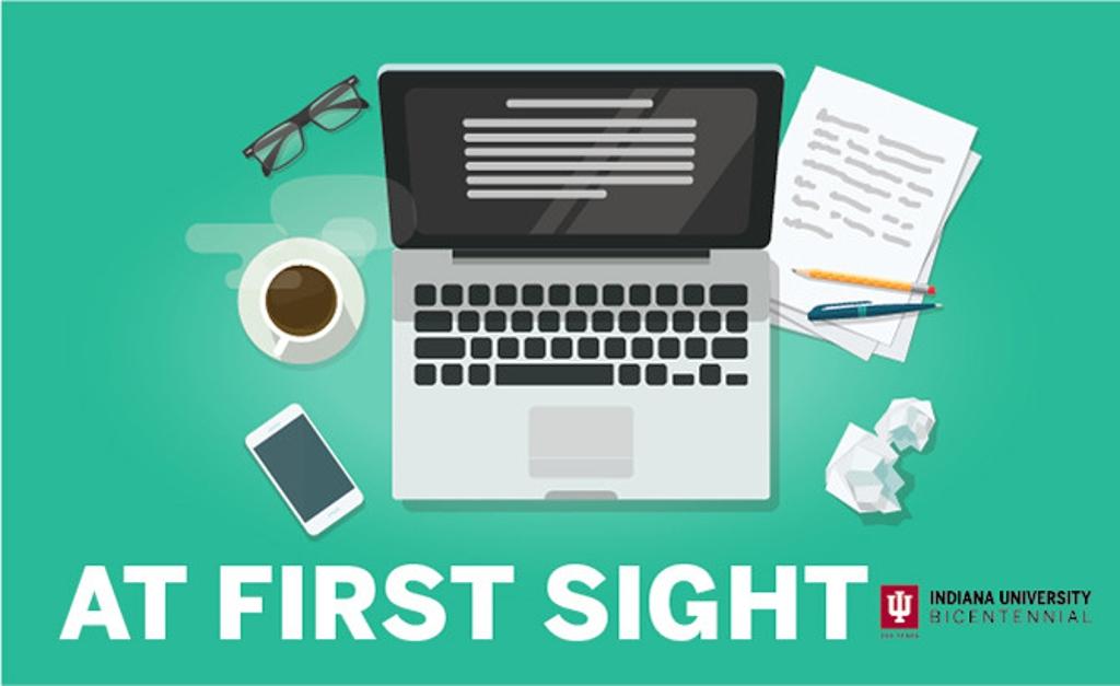 "Cartoon of a laptop on a desk, words below it say, ""At First Sight,"" IU bicentennial logo"